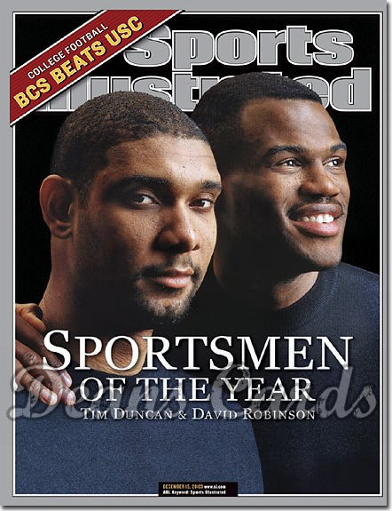 2003 Sports Illustrated   December 15  -  David Robinson & Tim Duncan San Antonio Spurs (SOY)