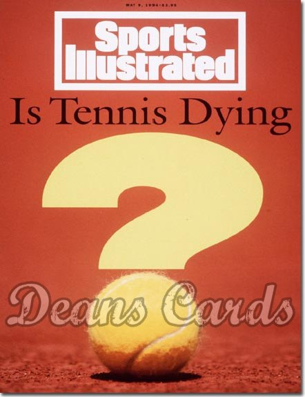 1994 Sports Illustrated - With Label   May 9  -  Is Tennis Dying?