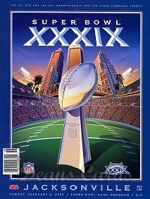 2005 Super Bowl XXXIX Program - New England vs. Philadelphia