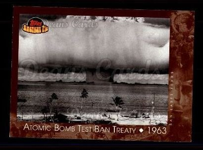 2001 Topps American Pie #120   Atomic Bomb Test Ban Treaty