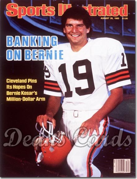 1985 Sports Illustrated - With Label   August 26  -  Bernie Kosar (Cleveland Browns)