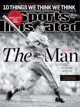 2013 Sports Illustrated   January 28  -  Stan Musial / The Man