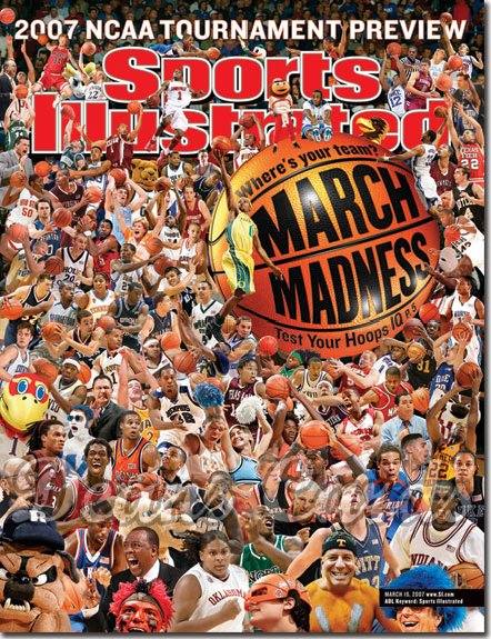 2007 Sports Illustrated   March 19  -  NCAA March Madness Collage