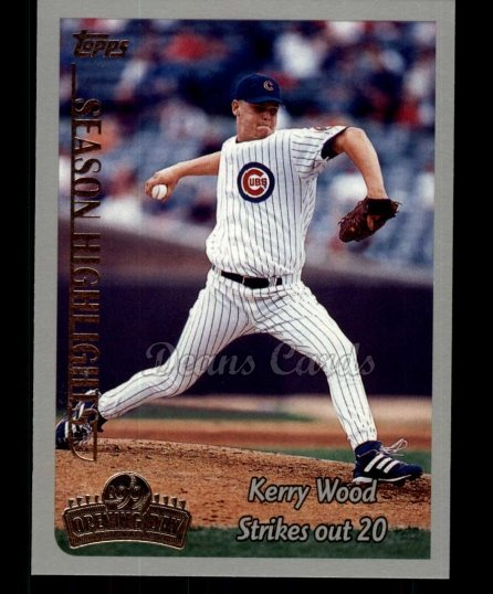 1999 Topps Opening Day #162   -  Kerry Wood  Highlights