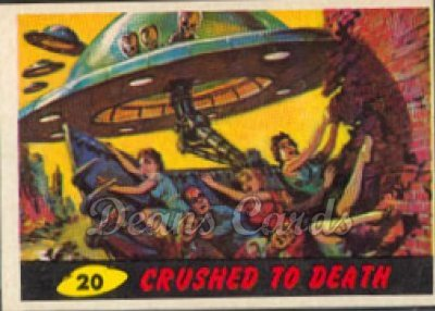 # 20 Crushed to Death - 1962 Mars Attacks REPRINT