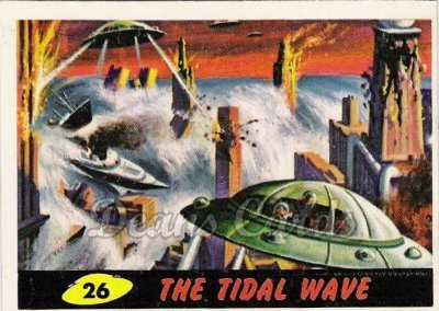 # 26 The Tidal Wave - 1962 Mars Attacks REPRINT