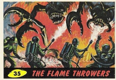 # 35 The Flame Throwers - 1962 Mars Attacks REPRINT