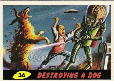 # 36 Destroying a Dog - 1962 Mars Attacks REPRINT