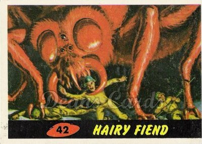 # 42 Hairy Fiend - 1962 Mars Attacks REPRINT