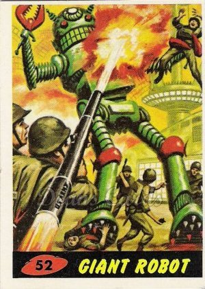 # 52 Giant Robot - 1962 Mars Attacks REPRINT