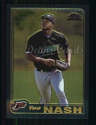 2001 Topps Traded Chrome #236 T Toe Nash