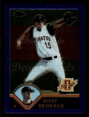 2003 Topps Chrome Traded #211 T  -  Matt Bruback First Year