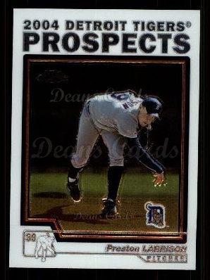 2004 Topps Chrome Traded #99 T  -  Preston Larrison Prospect