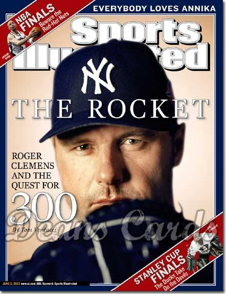 2003 Sports Illustrated   June 2  -  Roger Clemens NY