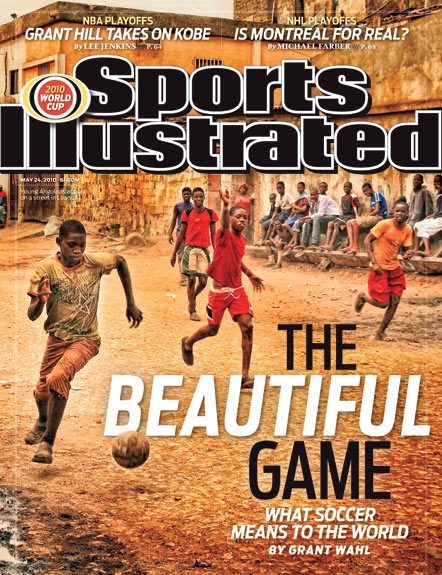 2010 Sports Illustrated   May 24  -  The Beautiful Game