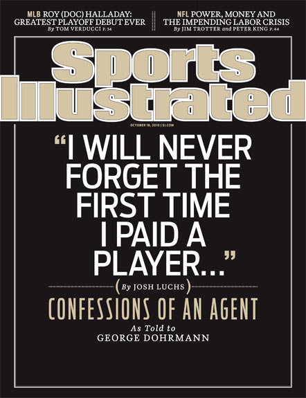 2010 Sports Illustrated - With Label   October 18  -  I Will Never Forget The First Time I Paid A Player...Confessions of an Agent