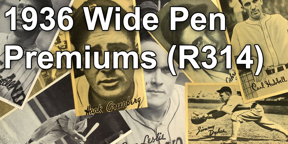 1936 Goudey Wide Pen Premiums (R314) Baseball Cards