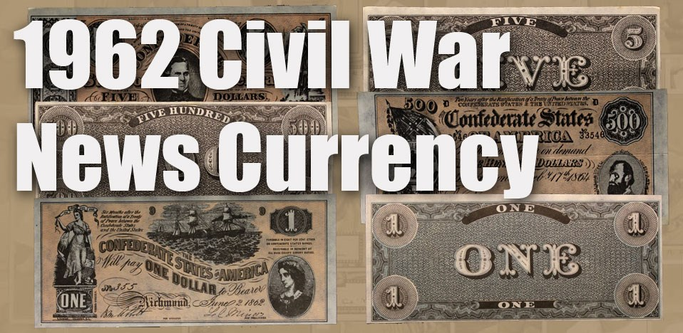 1962 Civil War News Currency
