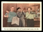 1959 Fleer Three Stooges #18   One More Rehearsal and I Think  Front Thumbnail