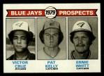 1979 Topps #714   -  Victor Cruz / Pat Kelly / Ernie Whitt Blue Jays Prospects   Front Thumbnail