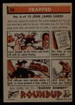 1956 Topps Round Up #56   -  Jesse James Trapped Back Thumbnail