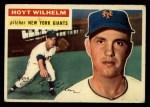 1956 Topps #307  Hoyt Wilhelm  Front Thumbnail