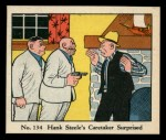 1931 Johnson Candy Dick Tracy R41 #134   Hank Steele's Caretaker Surpri Front Thumbnail