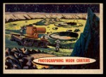 1957 Topps Space Cards #45   Photographing Moon Craters Front Thumbnail