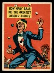 1957 Topps Isolation Booth #51   How Many Balls Did the Greatest Juggler Juggle Front Thumbnail