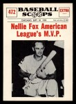 1961 Nu-Card Scoops #472  Nelson 'Nellie' Fox  Front Thumbnail