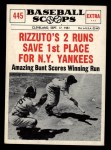 1961 Nu-Card Scoops #445   -   Phil Rizzuto  Rizzuto Two Runs Saves 1st Place Front Thumbnail