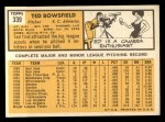 1963 Topps #339  Ted Bowsfield  Back Thumbnail