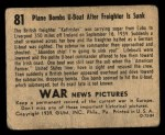 1939 Gum Inc. War News Pictures #81   Plane Bombs U-Boat After Freighter Is Sunk Back Thumbnail