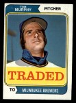 1974 Topps Traded #496 T  -  Tom Murphy Traded Front Thumbnail