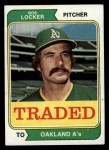 1974 Topps Traded #62 T  -  Bob Locker Traded Front Thumbnail