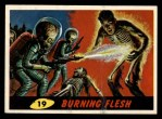 1962 Topps / Bubbles Inc Mars Attacks #19   Burning Flesh Front Thumbnail
