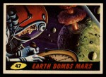 1962 Topps / Bubbles Inc Mars Attacks #47   Earth Bombs Mars  Front Thumbnail