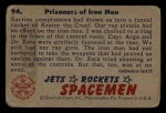 1951 Bowman Jets Rockets and Spacemen #94   Prisoners of Iron Men Back Thumbnail