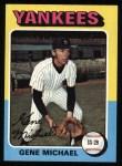 1975 Topps #608  Gene Michael  Front Thumbnail