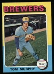 1975 Topps #28  Tom Murphy  Front Thumbnail