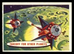 1957 Topps Target Moon Popsicle #69   Takeoff for Other Planets Front Thumbnail