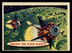 1957 Topps Space Cards #69   Takeoff for Other Planets Front Thumbnail