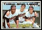 1967 Topps #1   -  Frank Robinson / Brooks Robinson / Hank Bauer The Champs Front Thumbnail