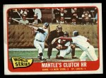 1965 Topps #134   -  Mickey Mantle / Barney Schultz / Tim McCarver 1964 World Series - Game #3 - Mantle's Clutch HR Front Thumbnail