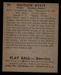 1939 Play Ball #95  Whitlow Wyatt  Back Thumbnail