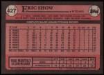 1989 Topps #427  Eric Show  Back Thumbnail