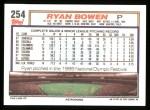1992 Topps #254  Ryan Bowen  Back Thumbnail