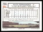 1992 Topps #755  Alex Fernandez  Back Thumbnail