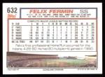 1992 Topps #632  Felix Fermin  Back Thumbnail