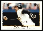 1995 Topps #501  Jeff King  Front Thumbnail